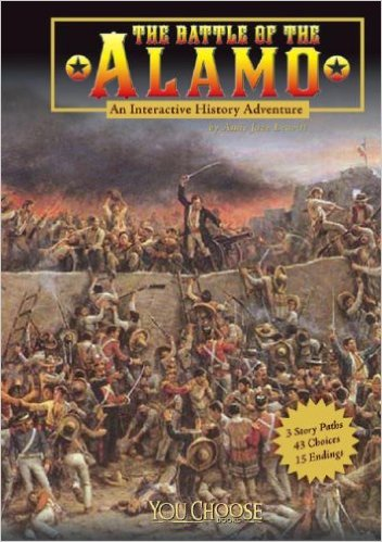 The Battle of the Alamo: An Interactive History Adventure
