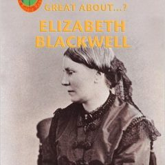 Robbie Readers: What's So Great About Elizabeth Blackwell?
