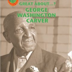 Robbie Readers: What's So Great About George Washington Carver?