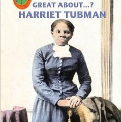 Robbie Readers: What's So Great About Harriet Tubman?