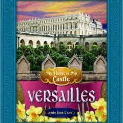 My Home is My Castle–Versailles