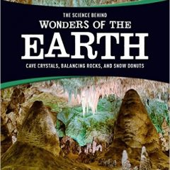 The Science Behind Wonders of the Earth: Cave Crystals, Balancing Rocks, and Snow Donuts